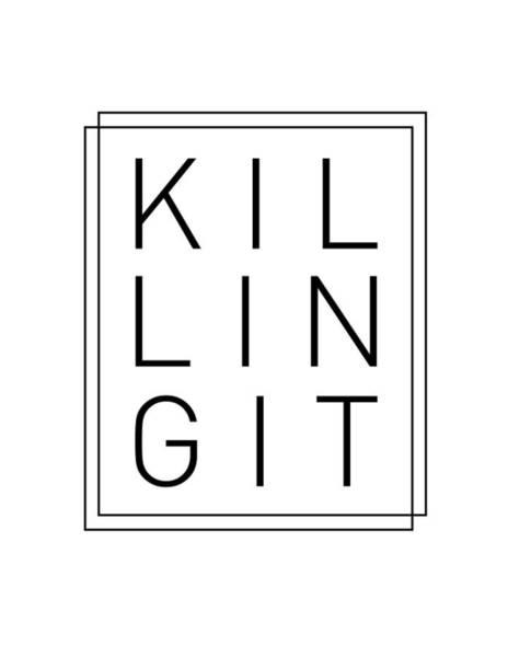Wall Art - Mixed Media - Killing It - Cool, Trendy, Stylish, Minimal Typography by Studio Grafiikka