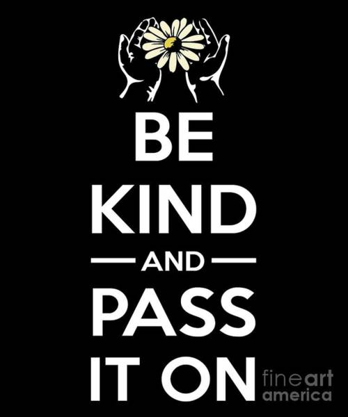 Schooling Drawing - Kindness Day Tshirt Be Kind And Pass It On by Noirty Designs