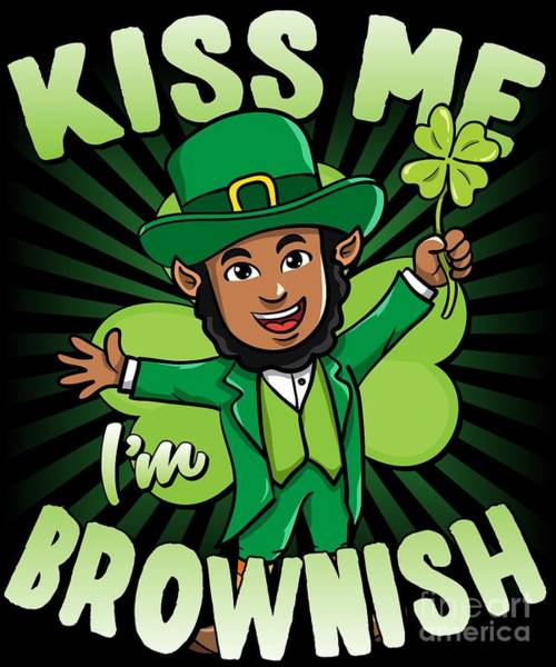 Digital Art - Kiss Me Im Brownish Black Leprechaun St Patricks Day by Flippin Sweet Gear