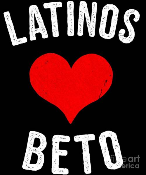 Digital Art - Latinos Love Beto 2020 by Flippin Sweet Gear