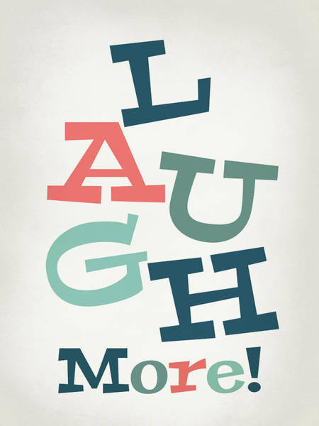 Joke Wall Art - Digital Art - Laugh More - Whimsical Fun by Flo Karp