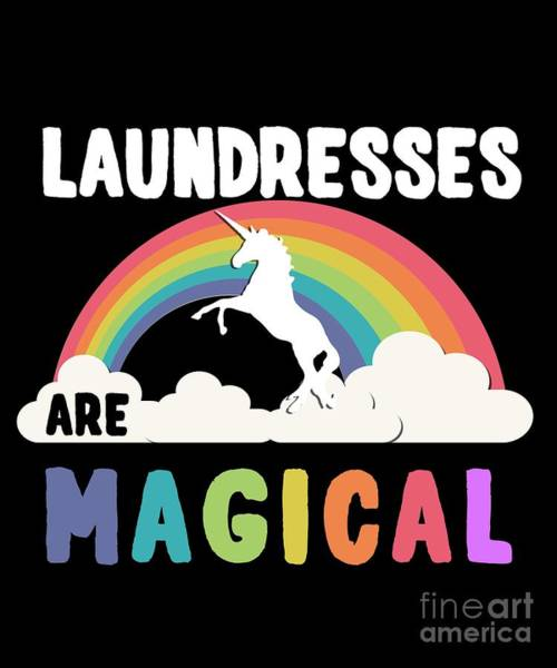 Laundresses Are Magical Art Print