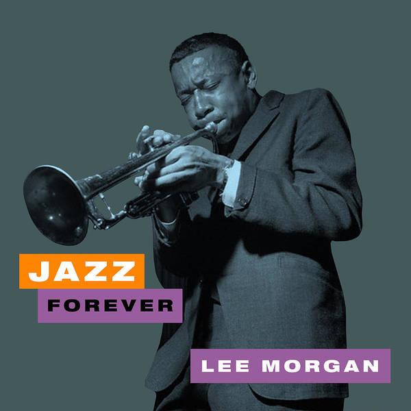 Hard Bop Wall Art - Digital Art - Lee Morgan - Jazz Forever by David Richardson