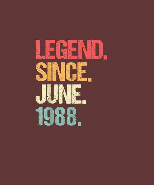 Wall Art - Digital Art - Legend Since June 1988 T Shirt Vintage 31st Birthday Gifts by Unique Tees