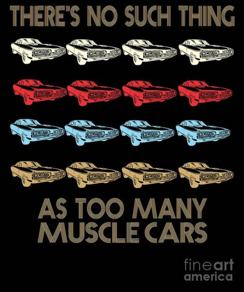 Awesome Show Digital Art - Legendary Muscle Car Owner Funny Gift by Dusan Vrdelja