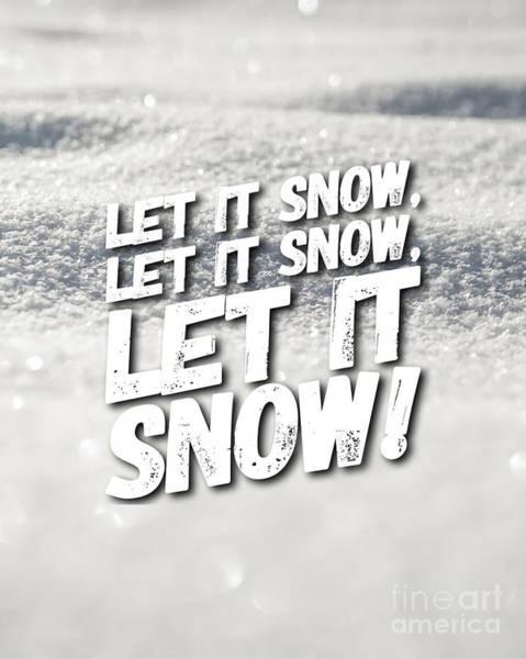 Wall Art - Digital Art - Let It Snow by Esoterica Art Agency