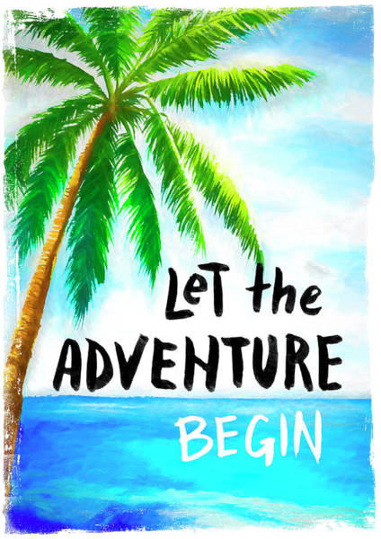 Wall Art - Mixed Media - Let The Adventure Begin by Amanda Lakey