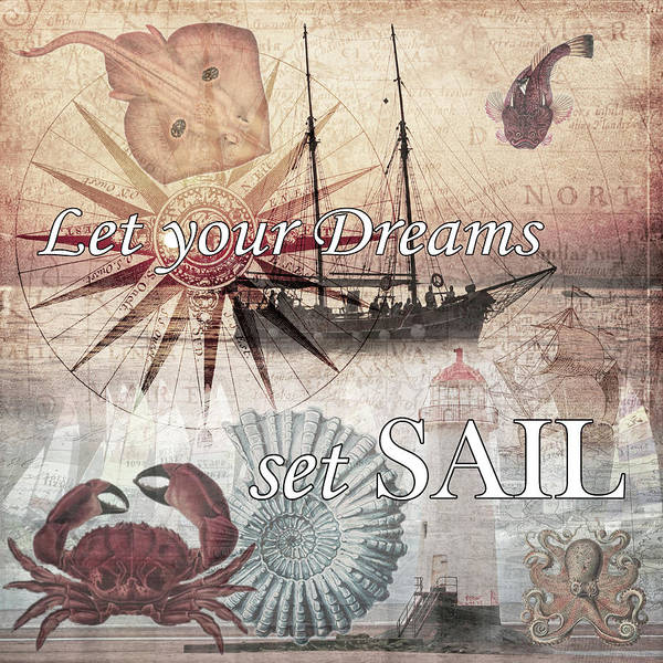 Wall Art - Digital Art - Let Your Dreams Set Sail Vintage Art by Debra and Dave Vanderlaan