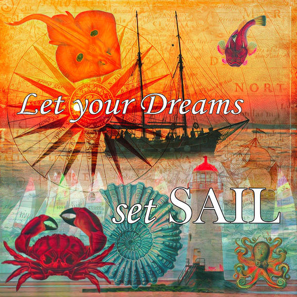 Wall Art - Digital Art - Let Your Dreams Set Sail Watercolor Painting by Debra and Dave Vanderlaan