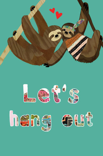 Let's Hang Out Art Print