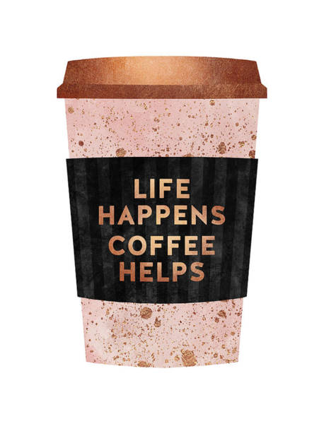 Text Wall Art - Digital Art - Life Happens Coffee Helps by Elisabeth Fredriksson