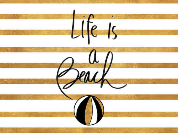 Wall Art - Mixed Media - Life Is A Beach by Sd Graphics Studio