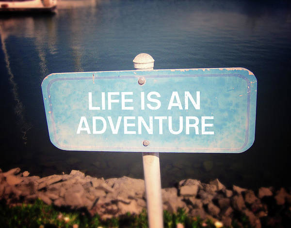 Wall Art - Mixed Media -  Life Is An Adventure- Sign Art By Linda Woods by Linda Woods