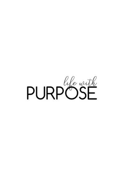 Photograph - Life With Purpose #inspirational #minimalist by Andrea Anderegg