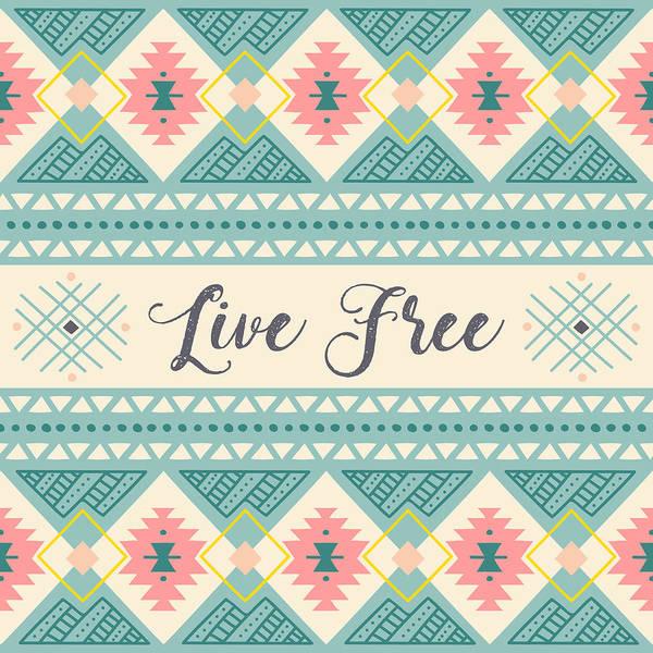 Digital Art - Live Free - Boho Chic Ethnic Nursery Art Poster Print by Dadada Shop
