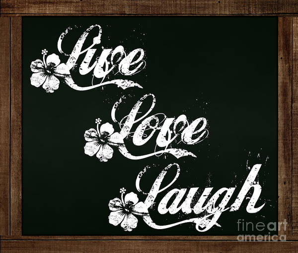 Photograph - Live Love Laugh - Chalkboard Messages by Colleen Cornelius