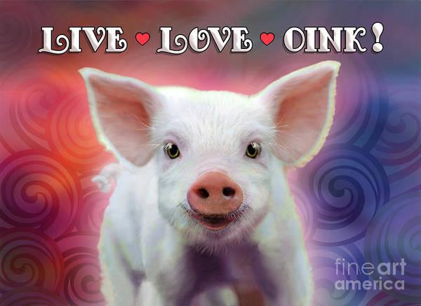 Wall Art - Digital Art - Live Love Oink by Evie Cook