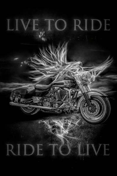 Digital Art - Live To Ride, Ride To Live Black And White by Debra and Dave Vanderlaan