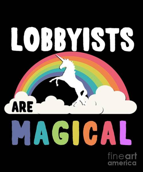 Lobbyists Are Magical Art Print