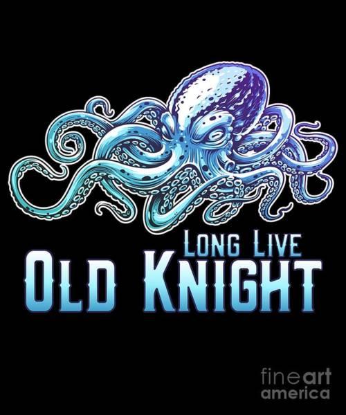 Digital Art - Long Live Old Knight Octopus by Flippin Sweet Gear