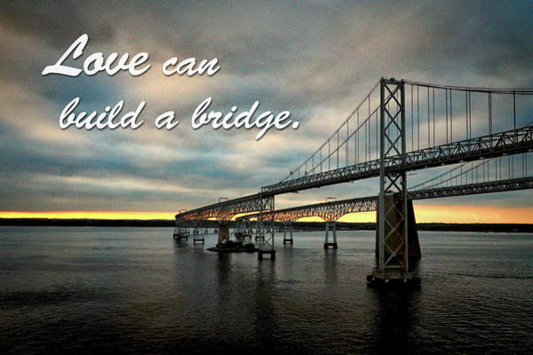 Photograph - Love Can Build A Bridge - Chesapeake by Bill Swartwout Photography