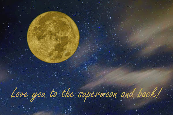 Perigee Moon Photograph - Love You To The Supermoon  by Nikolyn McDonald