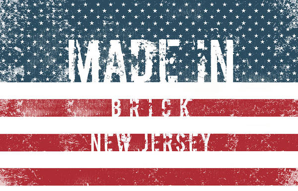 Red Brick Digital Art - Made In Brick, New Jersey #brick #new Jersey by TintoDesigns