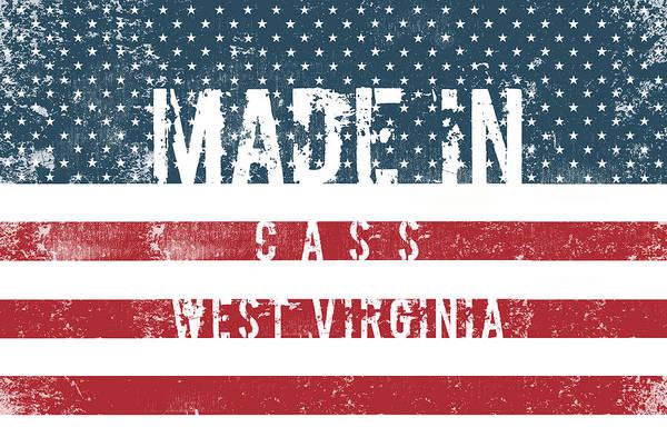 Cass Wall Art - Digital Art - Made In Cass, West Virginia #cass #west Virginia by TintoDesigns