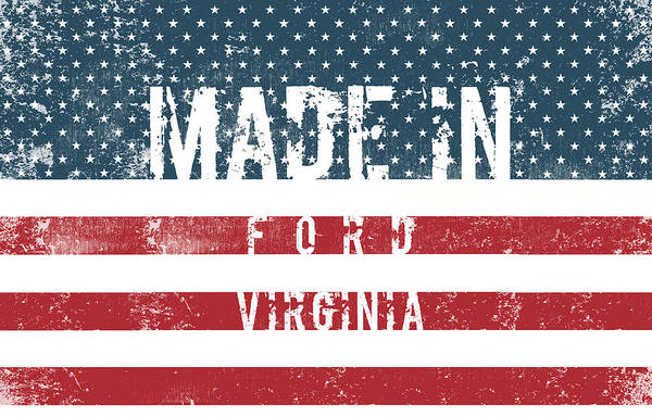 Wall Art - Digital Art - Made In Ford, Virginia #ford #virginia by TintoDesigns