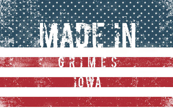 Grime Digital Art - Made In Grimes, Iowa #grimes #iowa by TintoDesigns