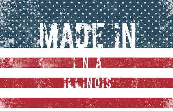 Wall Art - Digital Art - Made In Ina, Illinois #ina #illinois by TintoDesigns