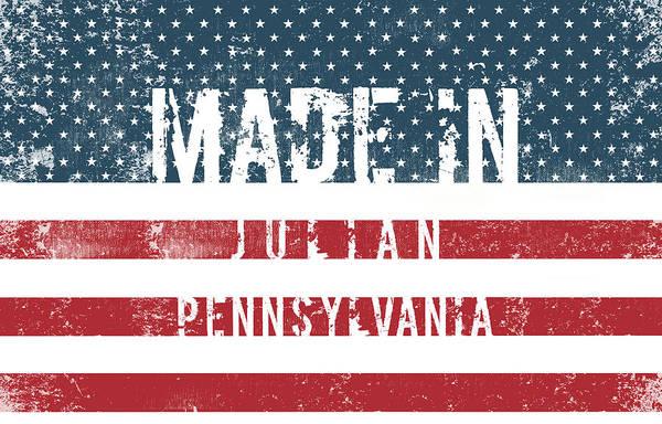 Julian Digital Art - Made In Julian, Pennsylvania #julian by TintoDesigns