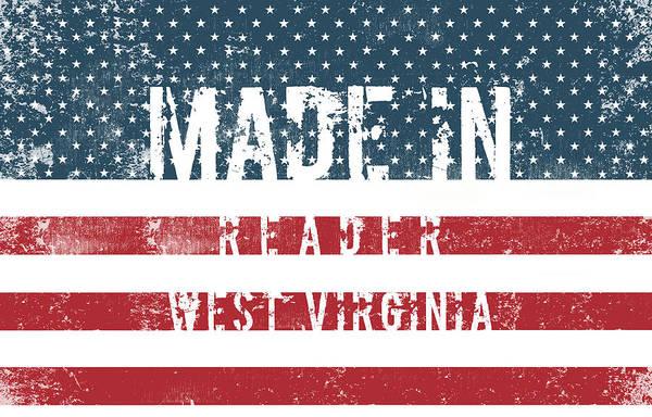 Reader Digital Art - Made In Reader, West Virginia #reader by TintoDesigns