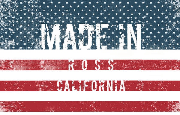 Ross Digital Art - Made In Ross, California #ross #california by TintoDesigns