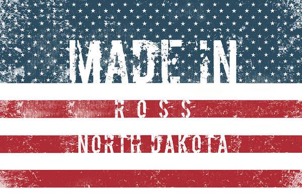Ross Digital Art - Made In Ross, North Dakota #ross #north Dakota by TintoDesigns
