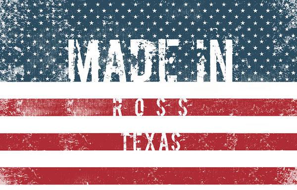 Ross Digital Art - Made In Ross, Texas #ross #texas by TintoDesigns