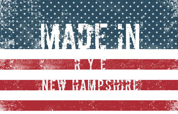Wall Art - Digital Art - Made In Rye, New Hampshire #rye #new Hampshire by TintoDesigns