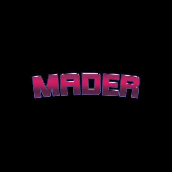 Made Digital Art - Mader #mader by TintoDesigns