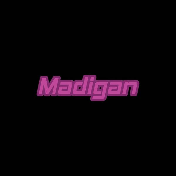 Wall Art - Digital Art - Madigan #madigan by TintoDesigns