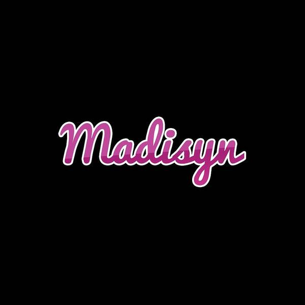 Wall Art - Digital Art - Madisyn #madisyn by TintoDesigns