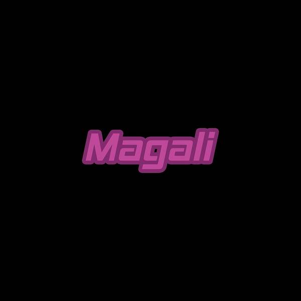 Wall Art - Digital Art - Magali #magali by TintoDesigns