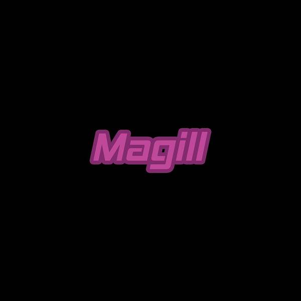 Wall Art - Digital Art - Magill #magill by TintoDesigns