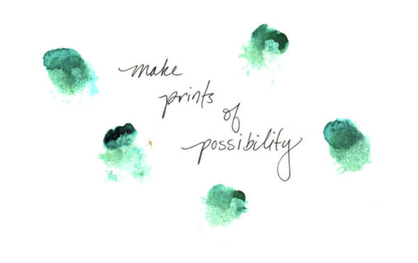Painting - Make Prints Of Possibility by Anna Elkins