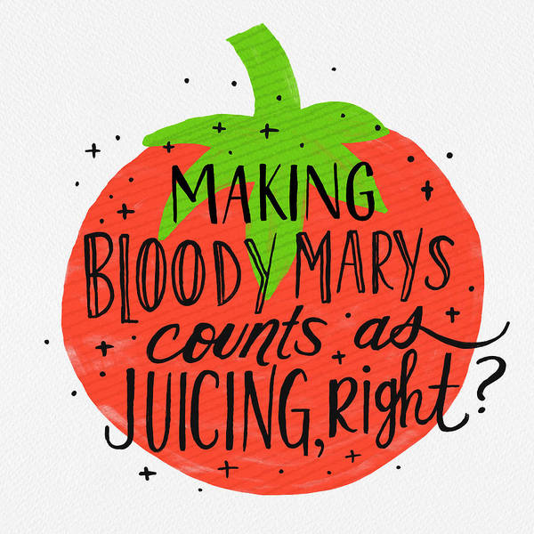 Painting - Making Bloody Marys Counts As Juicing Right by Jen Montgomery