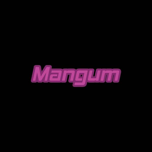 Wall Art - Digital Art - Mangum #mangum by Tinto Designs