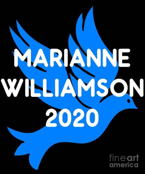 Digital Art - Marianne Williamson For President 2020 by Flippin Sweet Gear