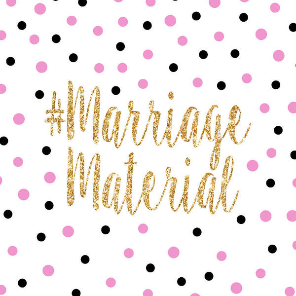 Dot Mixed Media - Marriage Material by Sd Graphics Studio