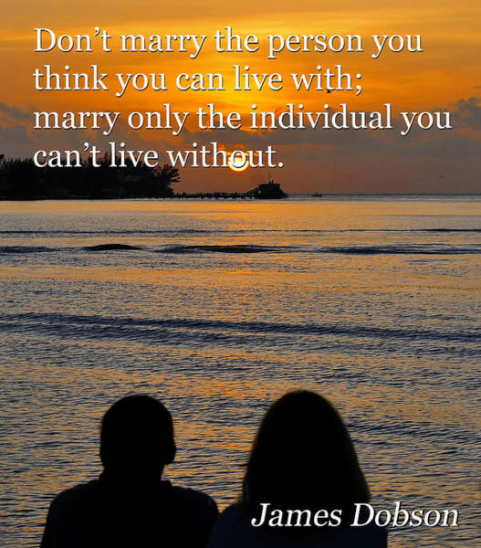 Wall Art - Photograph - Marriage Quote By James Dobson by David Lee Thompson
