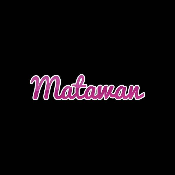 Digital Art - Matawan #matawan by TintoDesigns