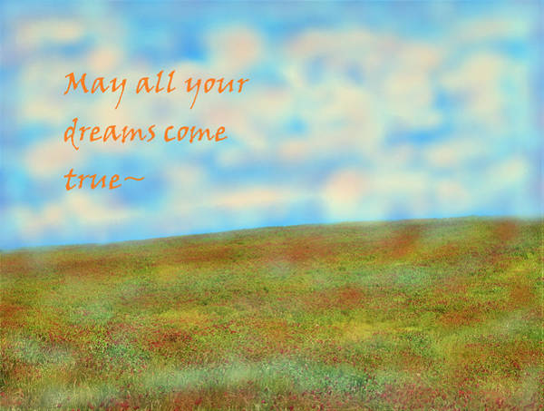 Photograph - May All Your Dreams Come True by Angela Davies